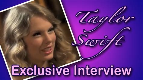 Taylor Swift Exclusive Interview - 2013 - YouTube
