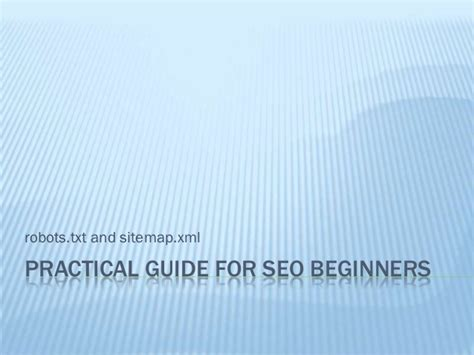 Xml Sitemap Robots Txt Guide For Seo Beginners