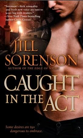 Review  Caught In The Act By Jill Sorenson  The Book