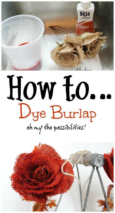 How To Dye Burlap With Rit Dye Debbiedoos