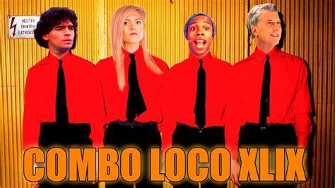 Combo Loco Xlix Youtube