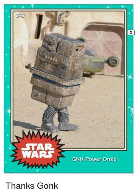 Droid Meme - star wars k gnk power droid thanks gonk star wars meme on sizzle
