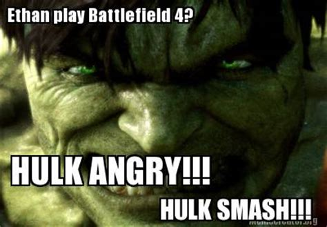 Hulk Memes - meme creator ethan play battlefield 4 hulk angry hulk smash meme generator at