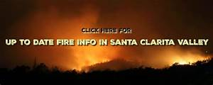 Fire Updates In Valencia  U0026 Santa Clarita Valley  Los