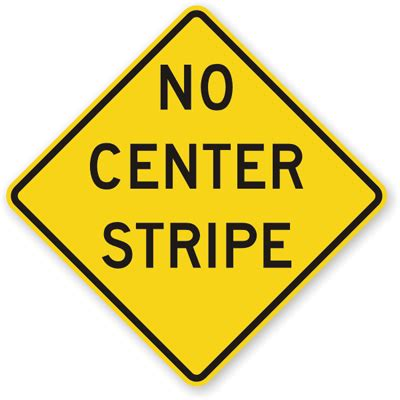 No Center Stripe Sign  W812, Sku Xw812. How Much Do Computer Engineers Make. Los Angeles Car Service Lax Bsc Stock Market. Home Alarm Systems Ratings Nysc Hoboken North. Hardwood Flooring Rochester Ny. Portable Laptop Computer Absolute Plumbing Nj. Music Production Scholarships. Treatment For Oxycodone Addiction. Marketing Programs Online Can Am Productions