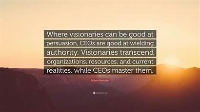 Visionaries Ceos Persuasion Wielding Metcalfe Robert Authority