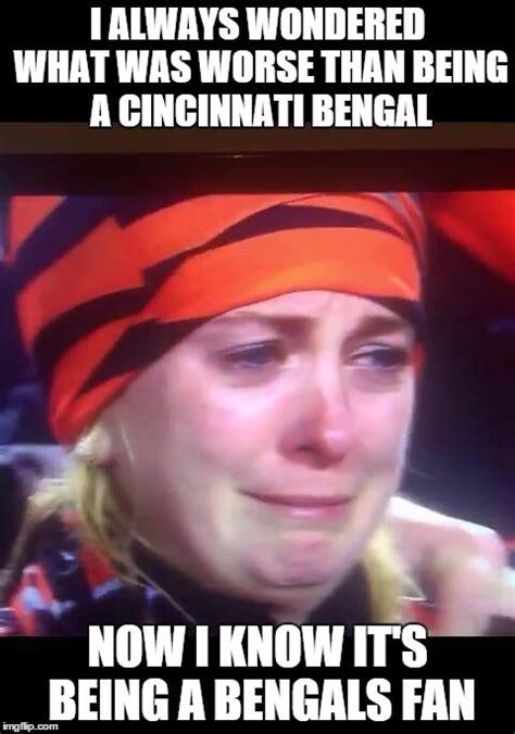 Cincinnati Bengals Memes - bengals fans crying imgflip