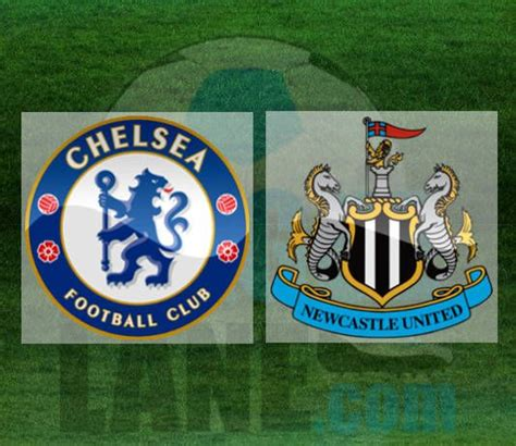 Chelsea vs Newcastle - Match Preview and Prediction ...
