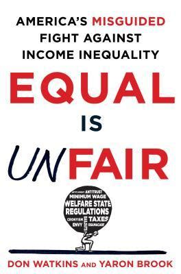 equal  unfair americas misguided fight  income