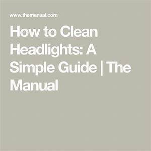 How To Clean Headlights  A Simple Guide