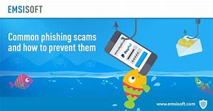 Common phishing scams and how to prevent them | Emsisoft ...