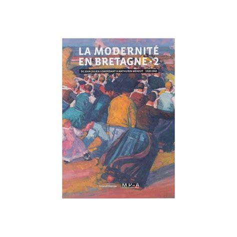 la modernite en la modernit 233 en bretagne tome 2 dessinoriginal