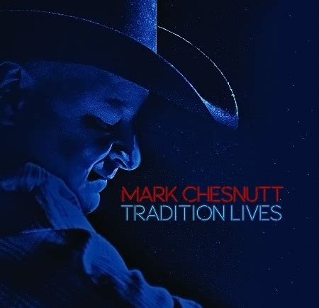 'tradition Lives' By Mark Chesnutt In Stores July 8 News