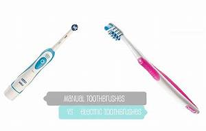 Electric Toothbrushes Vs Manual Toothbrushes