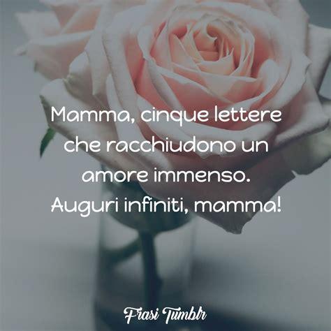 Lettere Per La Mamma Compleanno by Buon Compleanno Mamma 70 Frasi Dolcissime Da Dedicarle