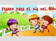 Frases Para El Día Del Niño Feliz dia del Niño YouTube