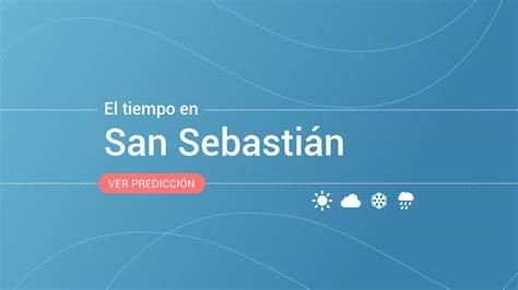 el tiempo en san sebastian prevision meteorologica de hoy