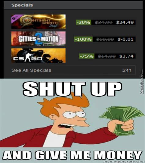 Give Me Money Meme - give me money steam by baffledgeek meme center