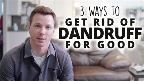 3 Ways To Get Rid Of Dandruff For Good Youtube
