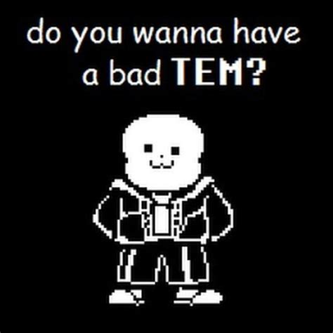 wanna   bad tem youre gonna   bad time