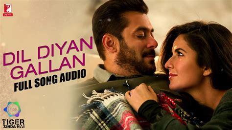 Dil Diyan Gallan Full Song Audio Tiger Zinda Hai Atif
