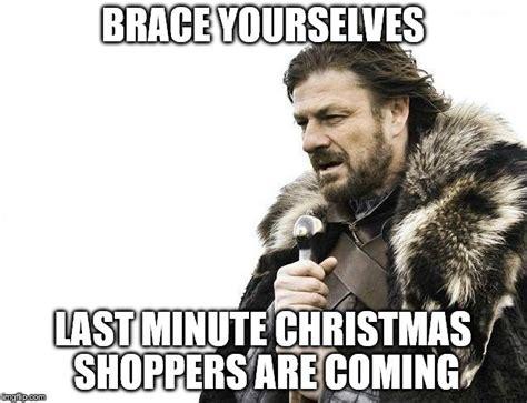Last Christmas Meme - brace yourselves x is coming meme imgflip