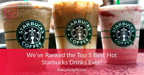 Here are 7 of the yummiest drinks sans coffee. The Top 5 Best Hot Starbucks Drinks Ever Ranked! | ThatSweetGift