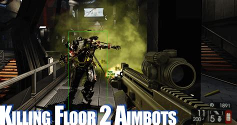 killing floor 2 aimbot killing floor aimbot hack thefloors co