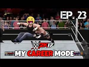 WWE 2K17 My Career Mode - Ep. 23 - MOST EPIC MATCH EVER ...