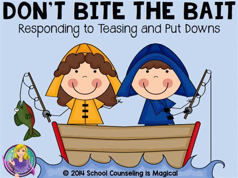 don bite bait responding teasing bullying downs put hook
