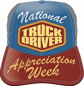 Celebrate National Truck Drivers Appreciation Week - Blog