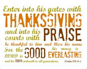 psalm 100 4 enter into his gates with thanksgiving and into his courts with praise be thankful