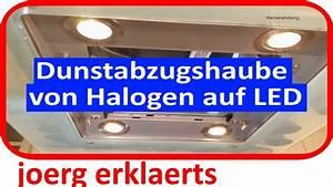 Gasherd Umrüsten Auf Propangas : dunstabzugshaube umr sten von halogen auf led tutorial youtube ~ Markanthonyermac.com Haus und Dekorationen