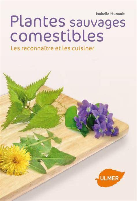 cuisine plantes sauvages comestibles cuisine plantes sauvages comestibles 28 images la