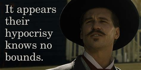 Doc Holliday Memes - my hypocrisy only goes so far by doc holliday like success