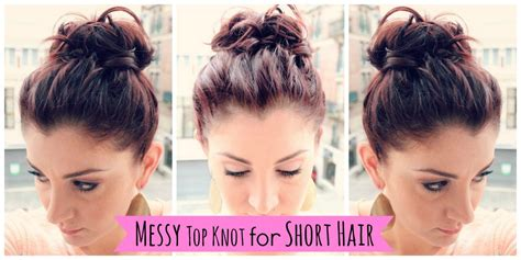messy top knot  short hair youtube