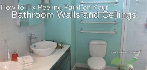 fix peeling paint   bathroom ceiling  wall