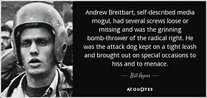 Bill Ayers quot... Andrew Breitbart Famous Quotes