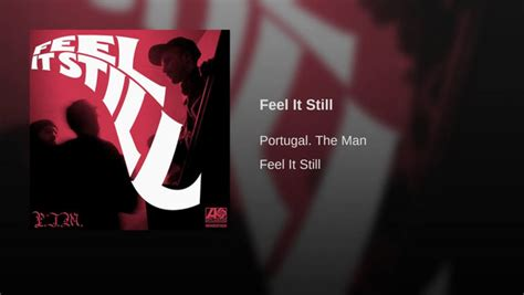 """Free Download Portugal. The Man's """"feel It Still"""" To Mp3"""