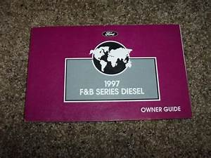 1997 Ford F900 Ft900 Owner User Guide Operator Manual