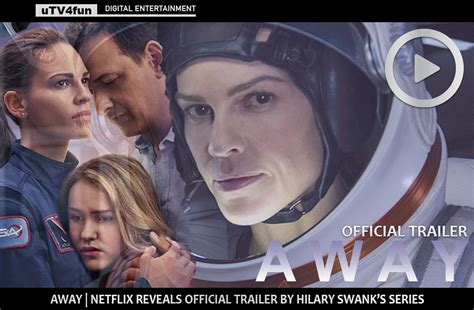 Hilary Swank 'Away': Netflix series has official trailer ...