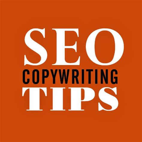 Seo Advice by Top 7 Seo Copywriting Tips For Getting High Rankings By