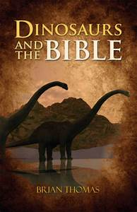 Dinosaurs, And, The, Bible, By, Institute, For, Creation