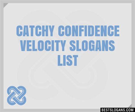 30+ Catchy Confidence Velocity Slogans List, Taglines ...