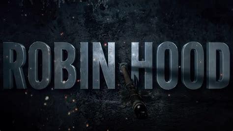robin hood trailer asks     hood nerd