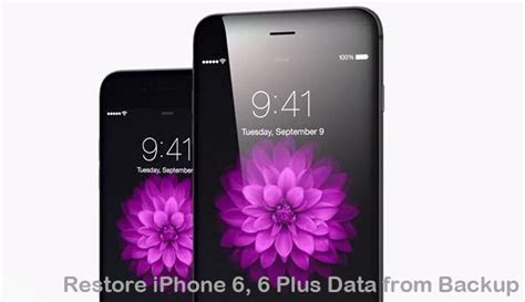 iphone 6 restore how to restore iphone 6 and iphone 6 plus data from backup