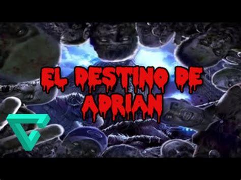 El Destino Alfa Episodio 1 Edition by Creepypasta El Destino De Adrian Capitulo 5