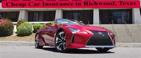Texas car insurance faqs what meets tx insurance requirements? Cheap Car Insurance in Richwood, Texas   Affordable Insurance Option
