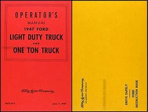 1947 Ford Pickup  U0026 Truck Owner U0026 39 S Manual Reprint 1  2 Ton To