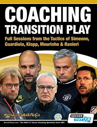 Coaching Transition Play - Full Sessions from the Tactics ...